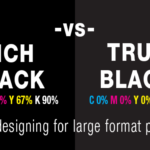 Rich Black vs True Black in Large Format Printing